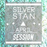 Silver Stan - April session MIX