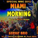 "MIAMI  MORNING  ""Party in Miami"" Remix by Gervay Brio Vs DJ Ortzy & Mark M. Feat. Aria"