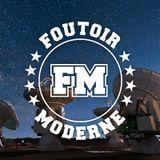 Foutoir Moderne #25 • Saison 2017>2018 (04/11/18)