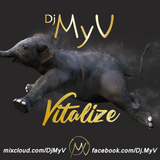 VITALIZE | Dj MyV