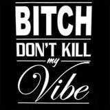 Bitch Don't Kill My Vibe - Benn-X B2B Sika