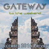 GATEWAY (to the weekend): December 2016 Preview