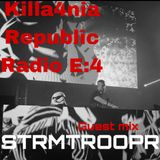 KILLA4NIA RADIO EPISODE 4 FT STRMTROOPR