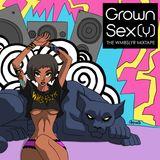 Grown Sex(y) : The Wmbslyr Mixtape