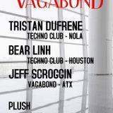 Tristan Dufrene @VAGABOND Plush, ATX