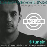 Deep Sessions 006 with guest Addex (Bucharest, RO) - LDN FM