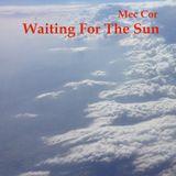 Mec Cor - Waiting For The Sun (2011)