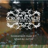 Scrobarnach Music #7 mixed by Jus'Me (Live @ The Wax Shack)
