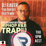 The Pop Off Party Mix #37 - DJ Raver (Thu 28 Mar 2019)
