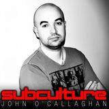 John O'Callaghan - Subculture 088 - 12.05.2014
