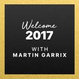 Martin Garrix - Welcome 2017 @ Beats 1 Radio