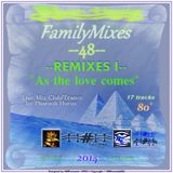 "FamilyMixes n°48 --REMIXES I-- ""As the love comes"" [Live Mix Club/Trance]"