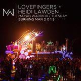 Lovefingers + Heidi Lawden - Mayan Warrior - Tuesday - Burning Man - 2015