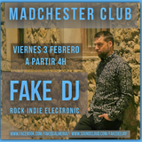 Fake Dj @ Madchester Club (03-02-2017)