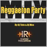 Mix Reggaeton Party By Dj Teto Ft Dj Mes I.R.