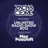 Unlimited Radio Show #012 [Guestmix by Max Foxcroft]