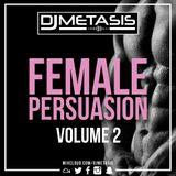 #FemalePersuasion Vol. 2 (R&B, DANCHALL, AFROBEATS) | Tweet @DJMETASIS