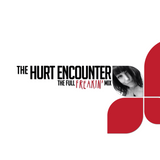 The Hurt Encounter (The Full Freakin' Mix)