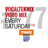 Trace Video Mix #77 by VocalTeknix