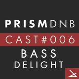 PrismDNB Cast #006 : BASS DELIGHT