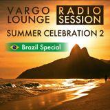 VARGO LOUNGE - Summer Celebration 2 (Brazil Special)