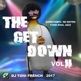The Get Down 2 - dj toni french  2017