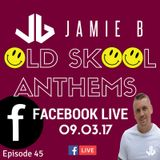 Jamie B's Live Old Skool Anthems On Facebook Live 09.03.17