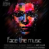 FACE THE MUSIC // LAUNCHING SUNDAY 6TH NOVEMBER // 467 CLUB