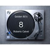 Golden 80s 8 Mix Roberto Calvet