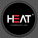 Heat Supercast #20 by Alex Evander