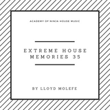 Extreme House Memories Show 35 - Lloyd Molefe
