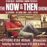 The Now & Then Show #010-A Salute to DJ Quik (Please Repost or Share!)