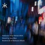 Hakkasan Deep Podcast #034