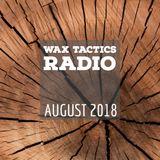 Wax Tactics Radio - August 2018