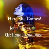 Here She Comes! # 01 (Club House, Electro , Dance)