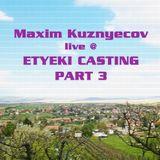 Maxim Kuznyecov Live @ Etyeki Casting - PART 03 (2016-04-16)
