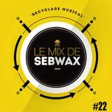 Le Mix de Sebwax #22 (juillet 2018)
