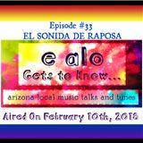 E Alo Gets To Know... EL SONIDA DE REPOSA (episode 33)
