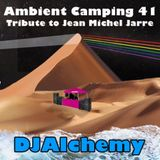 Ambient Camping #41: The Dark Side Of The Dune (Tribute to Jean Michel Jarre DJ Set)