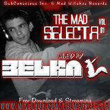 The Mad Selecta Vol. 01 - Mixed by Belka