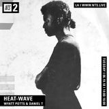 Heat Wave w/ Daniel T and Wyatt Potts - 19th June 2018