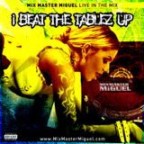 Mix Master Miguel - I Beat the Tablez Up (2012)
