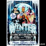 "WINTER MADNESS ""THE OLD SCHOOL MEETS NEW SCHOOL PARTY AUDIO, DEC 2ND 2016 @ PRISON OFFICERS CLUB"