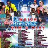 DJ DOTCOM_WHICH LEAGUE DEM A PLAY_DANCEHALL_MIX {OCTOBER 2015 - EXPLICIT VERSION}