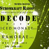 Decode with Iced Monkey, Ramorae guest mix [ Stromkraft Radio ]