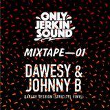 MIXTAPE 01- Garage Session (STRICTLY VINYL) - DAWESY & JOHNNY B