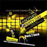 Visual Sound Connection Presents-Another Party day (Criz5 & Kevin Atkinzon Back 2 Back)