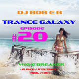 Trance Galaxy Episode 20 (19-06-16) - WAVE BREAKER