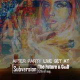 Live After Party Set at Subversion 12th August - B2B with ChaD