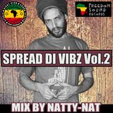 Spread Di Vibz Vol.2 by Natty-Nat FREEDOM SOUND